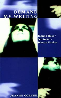 Demand My Writing:  Joanna Russ/Feminism/Science Fiction