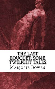 The Last Bouquet:  Some Twilight Tales