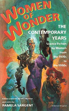 Women of Wonder: The Contemporary Years:  SF by Women from the 1970s to the 1990s