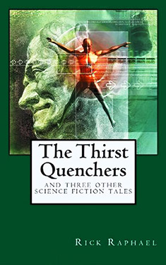 The Thirst Quenchers and Three Other Science Fiction Tales