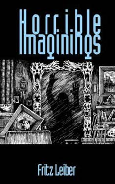 Horrible Imaginings (collection)