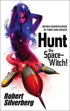 Hunt the Space-Witch!:  Seven Adventures in Time and Space
