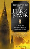 The Road to the Dark Tower:  Exploding Stephen King's Magnum Opus