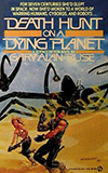 Death Hunt on a Dying Planet