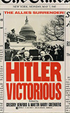 Hitler Victorious:  11 Stories of the German Victory in World War II