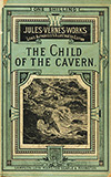 The Child of the Cavern; or, Strange Doings Underground