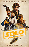 Solo:  A Star Wars Story: Expanded Edition