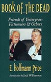 Book of the Dead: Friends of Yesteryear: Fictioneers & Others:  Memories of the Pulp Fiction Era