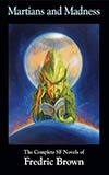 Martians and Madness:  The Complete SF Novels of Fredric Brown