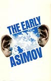 The Early Asimov