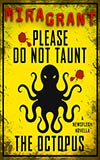 Please Do Not Taunt the Octopus