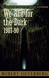 We Are for the Dark: 1987-90