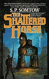 The Shattered Horse