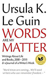 Words Are My Matter: Writings About Life and Books, 2000-2016:  with a Journal of a Writer's Week