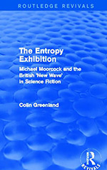 The Entropy Exhibition: Michael Moorcock and the British New Wave in Science Fiction