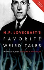 H. P. Lovecraft's Favorite Weird Tales: Discover the Roots of Modern Horror!