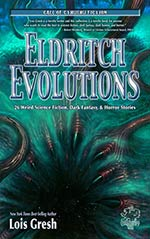 Eldritch Evolutions: 26 Weird Science Fiction, Dark Fantasy and Horror