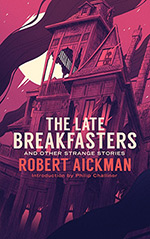 The Late Breakfasters and Other Strange Stories