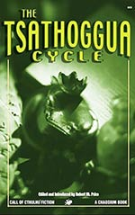 The Tsathoggua Cycle: Terror Tales of the Toad God