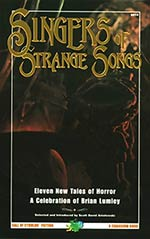 Singers of Strange Songs: A Celebration of Brian Lumley