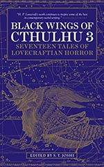 Black Wings of Cthulhu 3: 17 Tales of Lovecraftian Horror