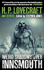 H. P. Lovecraft and Others:  Weird Shadows Over Innsmouth