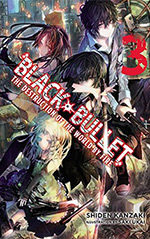 Black Bullet, Vol. 3: The Destruction of the World by Fire