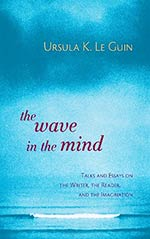 The Wave in the Mind:  Talks and Essays