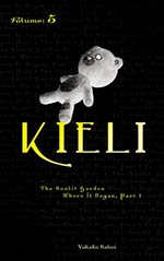 Kieli, Vol. 5: The Sunlit Garden Where It Began, Part 1