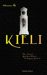 Kieli, Vol. 6: The Sunlit Garden Where It Began, Part 2