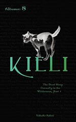 Kieli, Vol. 8: The Dead Sleep Eternally in the Wilderness, Part 1