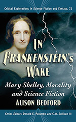 In Frankenstein's Wake: Mary Shelley, Morality and Science Fiction