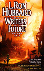 L. Ron Hubbard Presents Writers of the Future, Volume XXIV