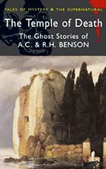 The Temple of Death: The Ghost Stories of A. C. & R. H. Benson