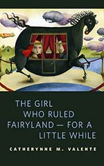 The Girl Who Ruled Fairyland — For a Little While