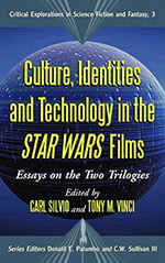 Culture, Identities and Technology in the Star Wars Films: Essays on the Two Trilogies