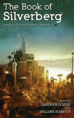 The Book of Silverberg: Stories in Honor of Robert Silverberg