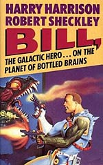 Bill, the Galactic Hero on the Planet of the Bottled Brains