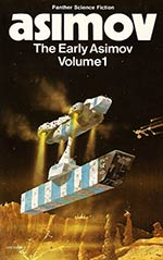 The Early Asimov Volume 1: or, Eleven Years of Trying