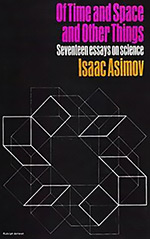 Of Time and Space and Other Things: Seventeen Essays on Science