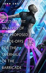 A Cost-Benefit Analysis of the Proposed Trade-Offs for the Overhaul of the Barricade