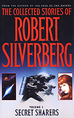 The Collected Stories of Robert Silverberg: Volume 1: Secret Sharers