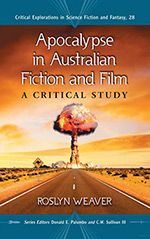 Apocalypse in Australian Fiction and Film: A Critical Study