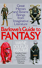 Barlowe's Guide to Fantasy: Creatures Great and Small from the Best Fantasy and Horror