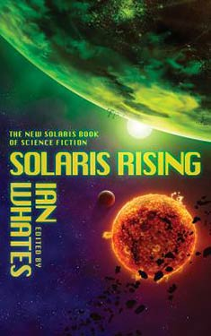 Solaris Rising:  The New Solaris Book of Science Fiction
