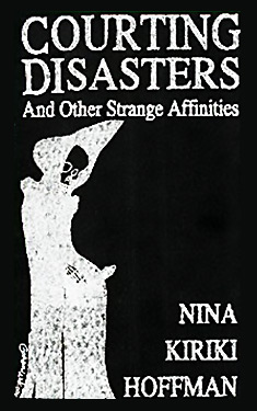 Courting Disasters and Other Strange Affinities