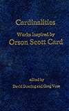 Cardinalities:  Works Inspired by Orson Scott Card