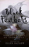 Black Feathers:  Dark Avian Tales
