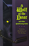 A Wolf at the Door and Other Retold Fairy Tales