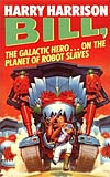 Bill, the Galactic Hero on the Planet of Robot Slaves